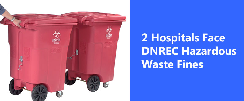 2 Hospitals Face DNREC Hazardous Waste Fines