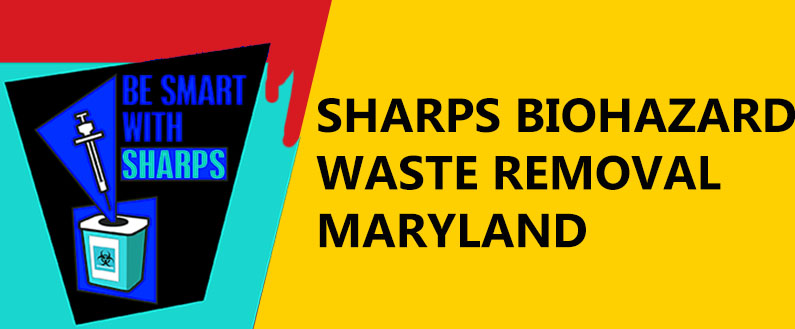 Sharps Biohazard Waste Removal Maryland