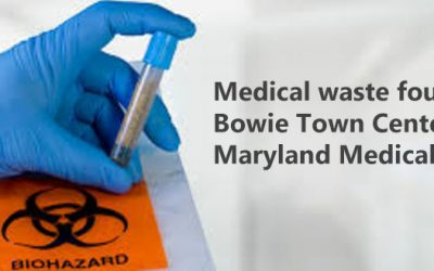 Medical waste found near Bowie Town Center – Maryland Medical Waste
